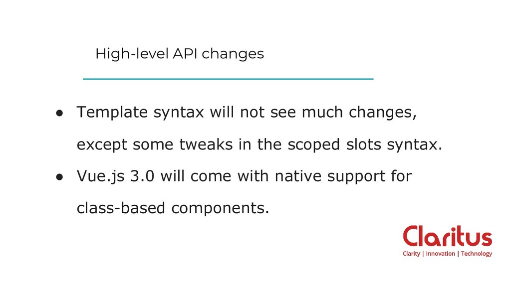 High-level API changes ● Template syntax will n...