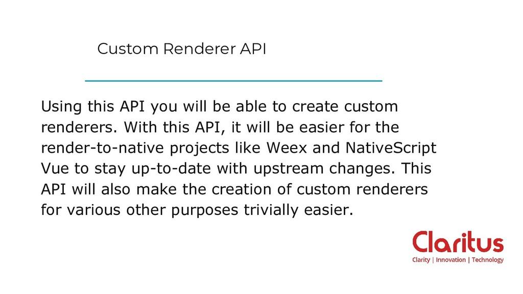 Custom Renderer API Using this API you will be ...