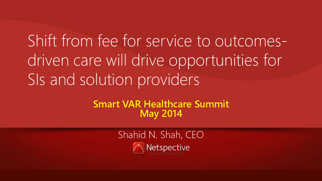 Shift from fee for service to outcomes- driven ...