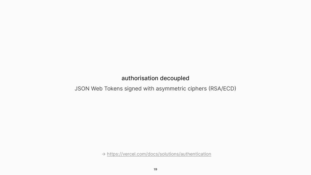 19 authorisation decoupled JSON Web Tokens sign...