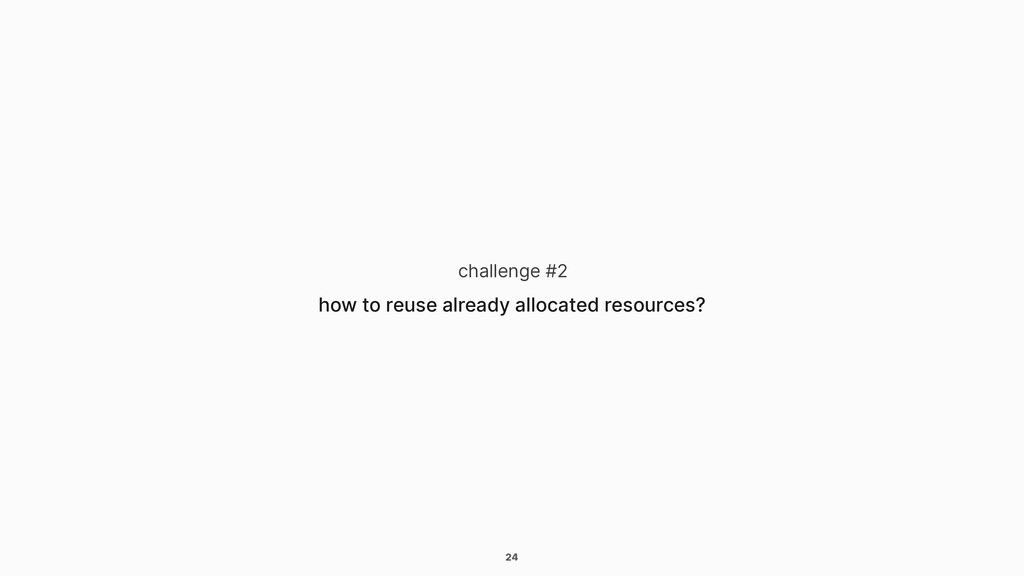 24 challenge #2 how to reuse already allocated ...