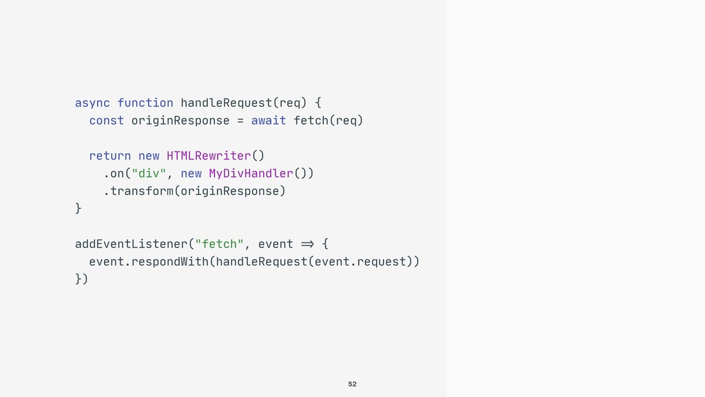 52 async function handleRequest(req) {  const o...