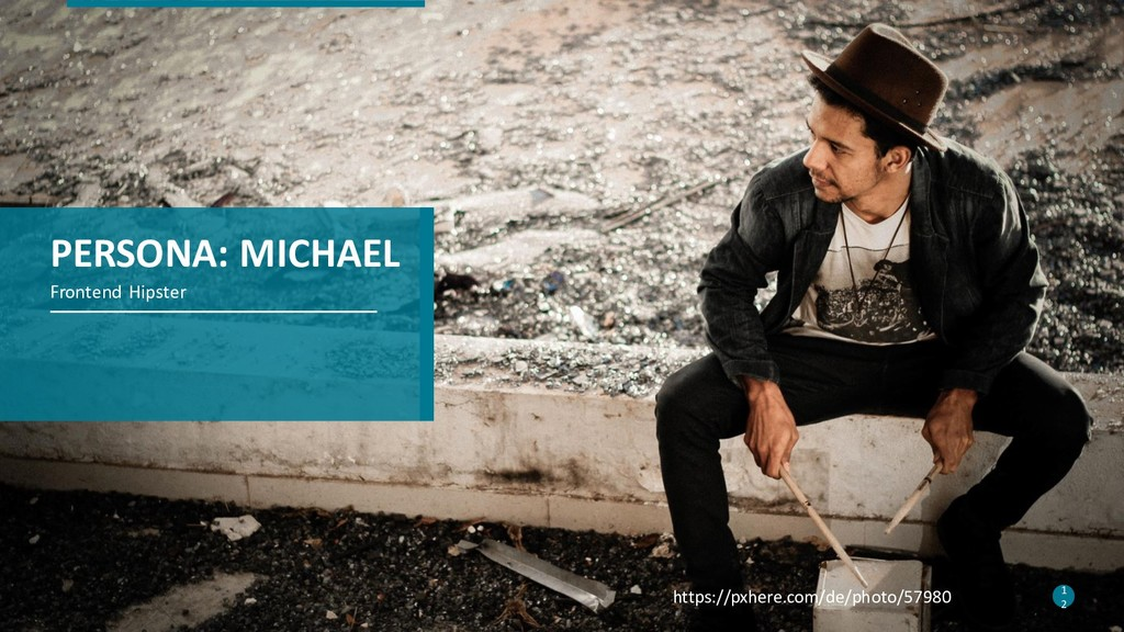 12 Frontend Hipster PERSONA: MICHAEL 1 2 https:...