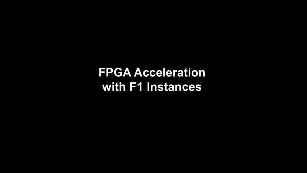 FPGA Acceleration with F1 Instances