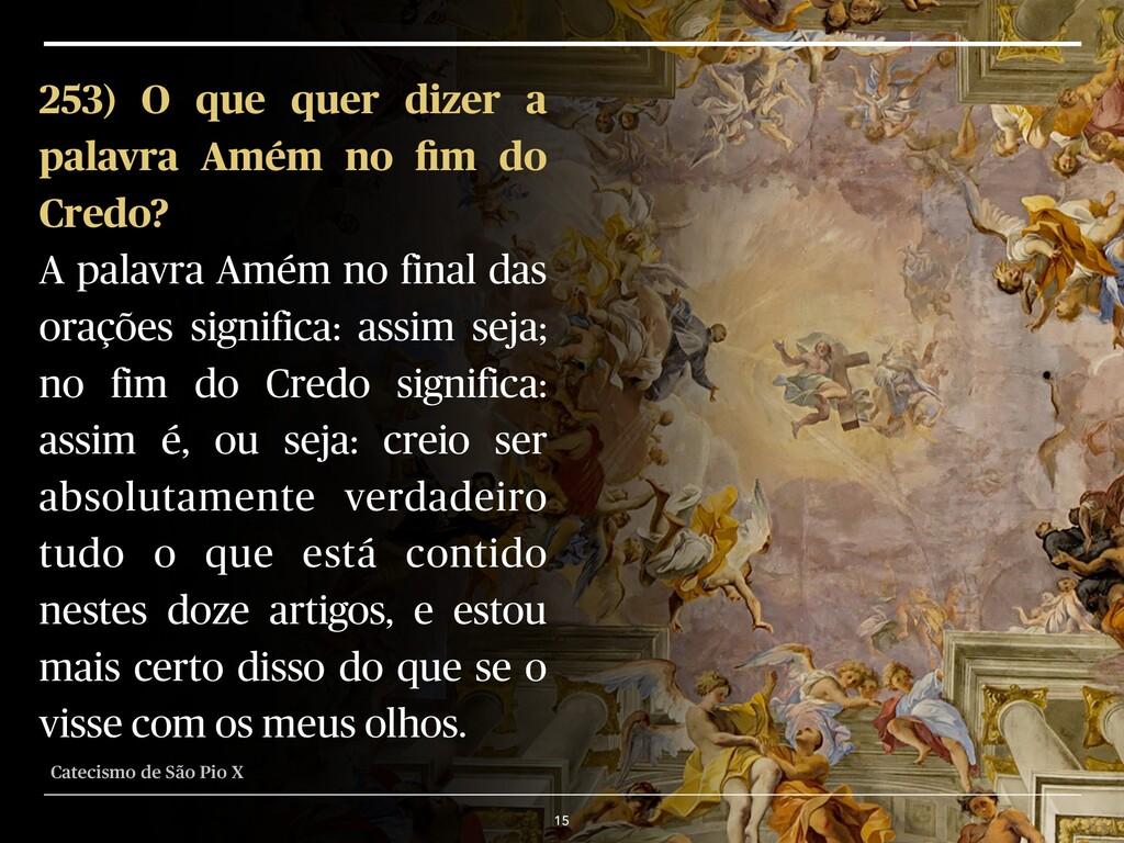 15 253) O que quer dizer a palavra Amém no fim d...
