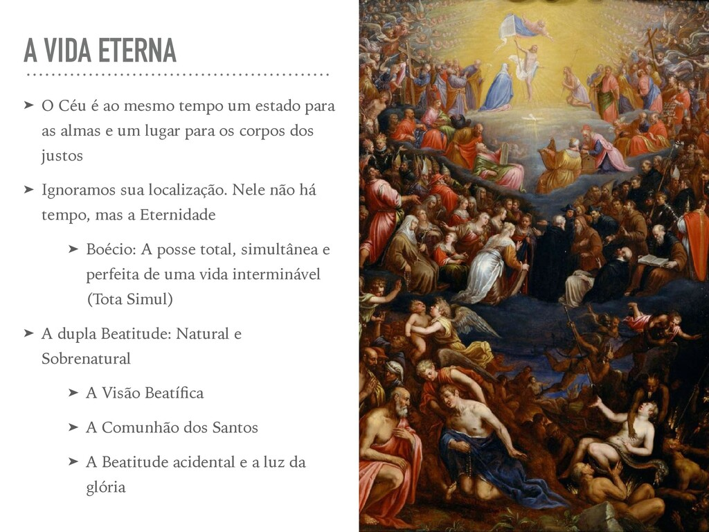 A VIDA ETERNA ➤ O Céu é ao mesmo tempo um estad...
