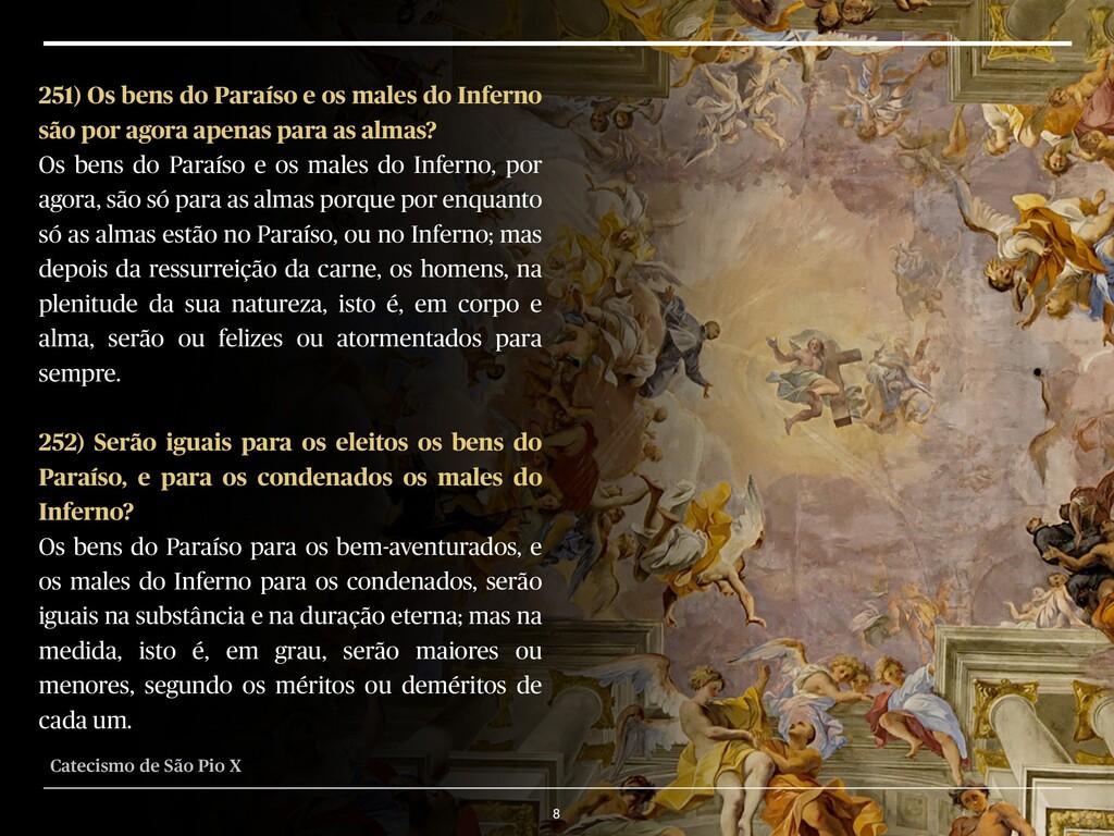 8 251) Os bens do Paraíso e os males do Inferno...