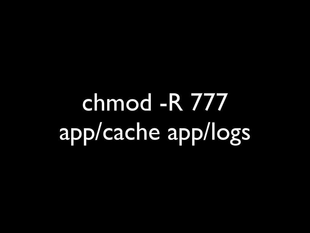 chmod -R 777  app/cache app/logs