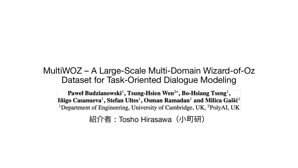 MultiWOZ – A Large-Scale Multi-Domain Wizard-of...