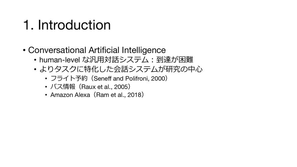 1. Introduction • Conversational Artificial Int...
