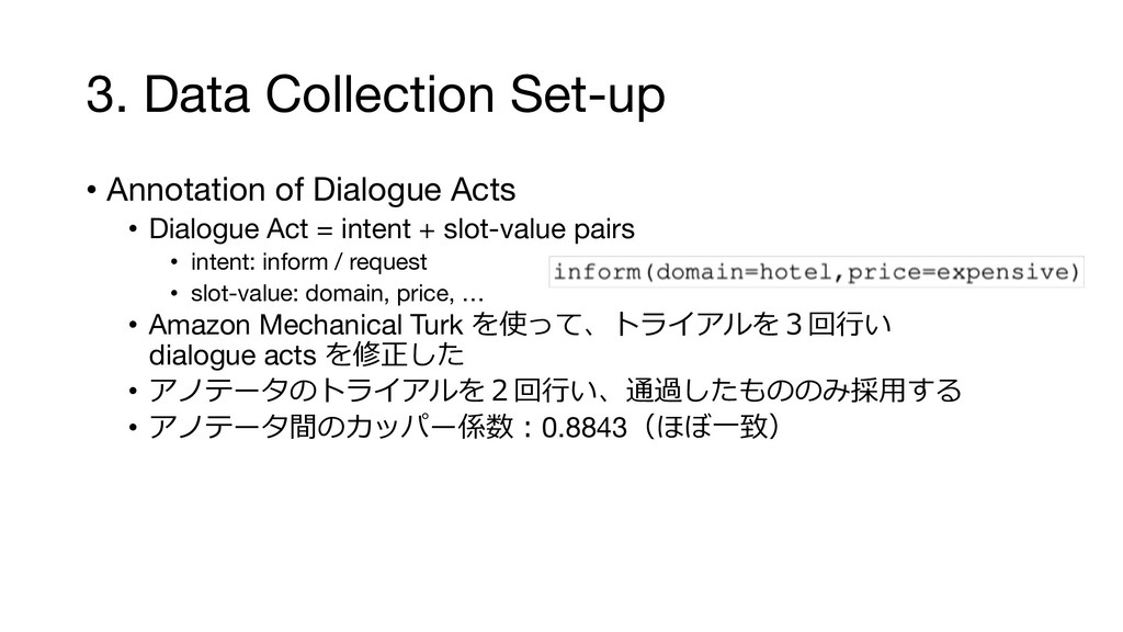 3. Data Collection Set-up • Annotation of Dialo...