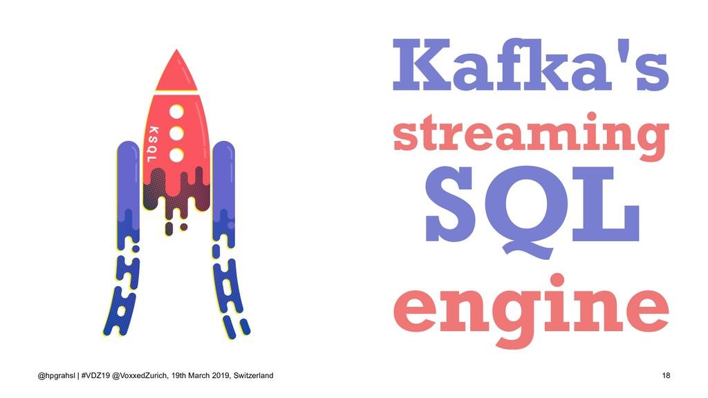 Kafka's streaming SQL engine @hpgrahsl | #VDZ19...