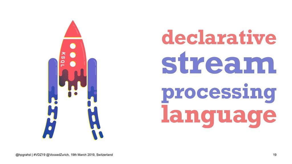 declarative stream processing language @hpgrahs...