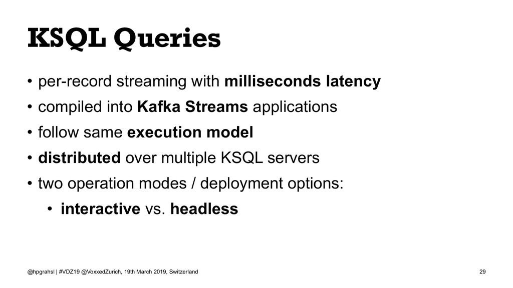 KSQL Queries • per-record streaming with millis...