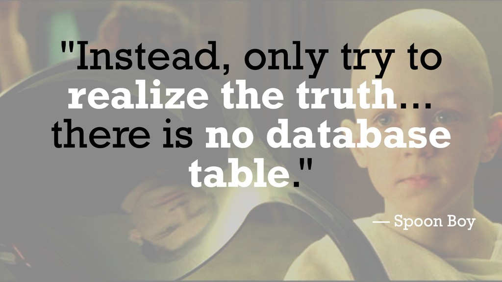 """""""Instead, only try to realize the truth... ther..."""