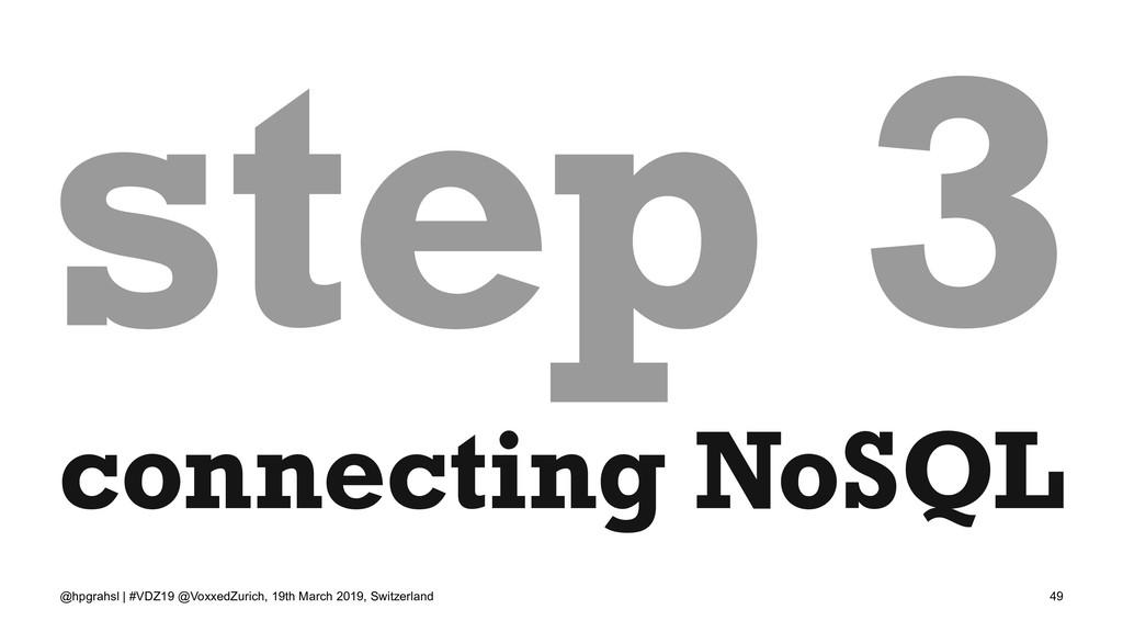 step 3 connecting NoSQL @hpgrahsl | #VDZ19 @Vox...