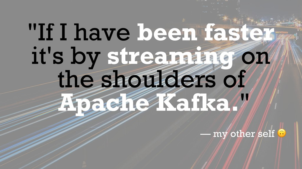"""""""If I have been faster it's by streaming on the..."""