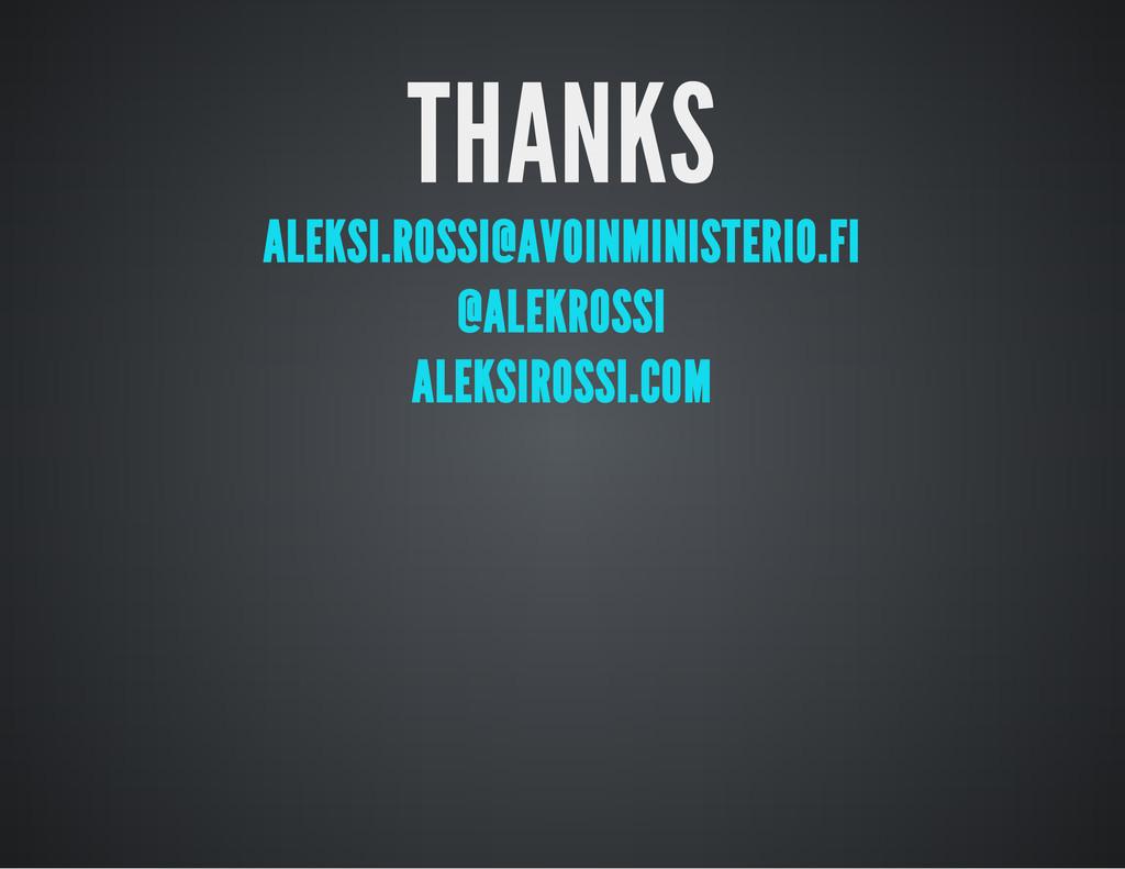 THANKS ALEKSI.ROSSI@AVOINMINISTERIO.FI @ALEKROS...