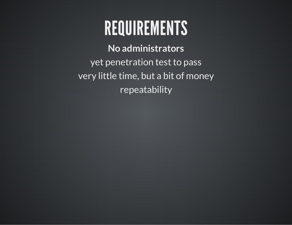 REQUIREMENTS No administrators yet penetration ...