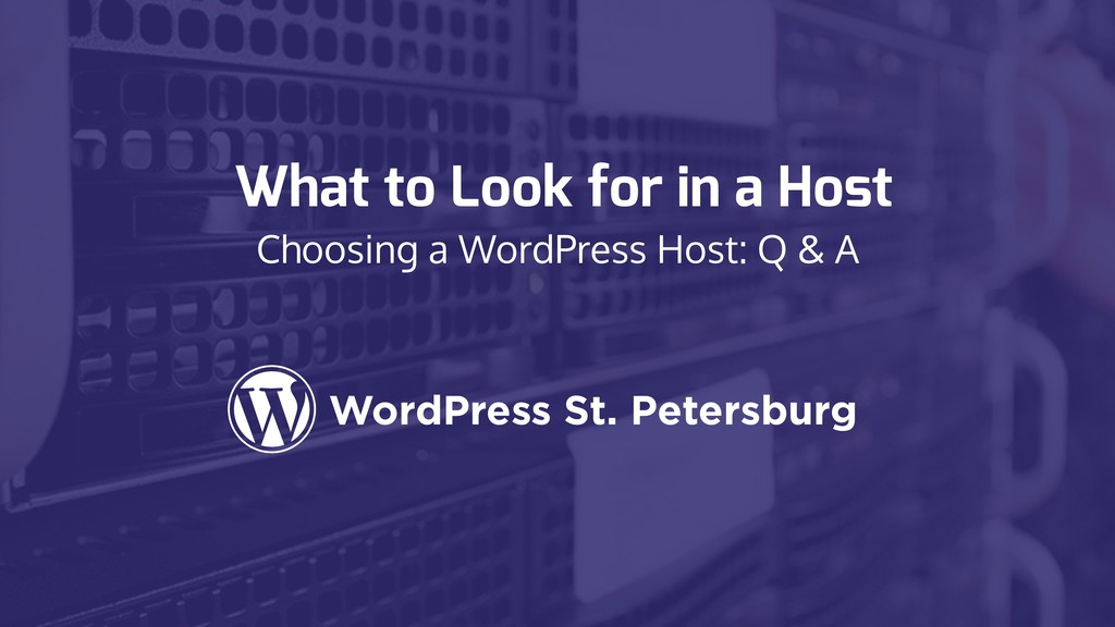 What to Look for in a Host Choosing a WordPress...