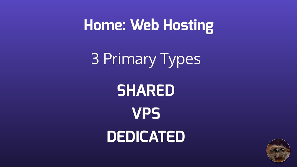 Home: Web Hosting SHARED VPS DEDICATED 3 Primar...