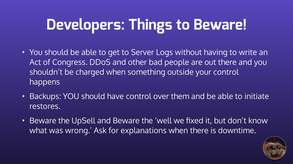 Developers: Things to Beware! • You should be a...