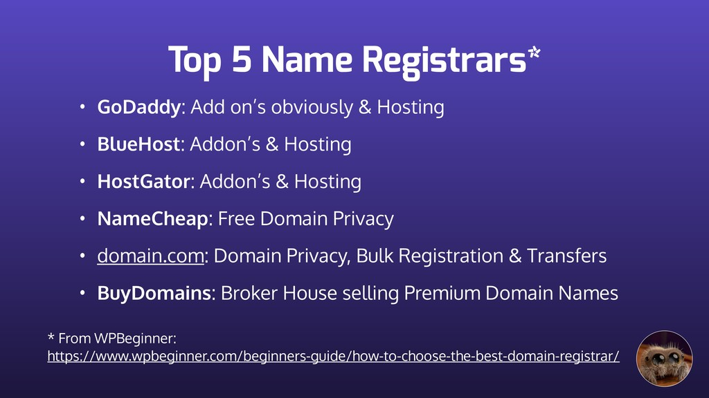 Top 5 Name Registrars* • GoDaddy: Add on's obvi...