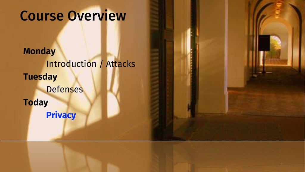 Course Overview Monday Introduction / Attacks T...