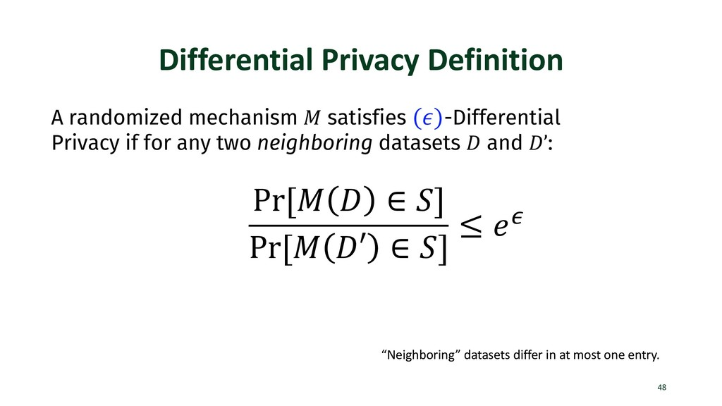 Differential Privacy Definition 48 A randomized...