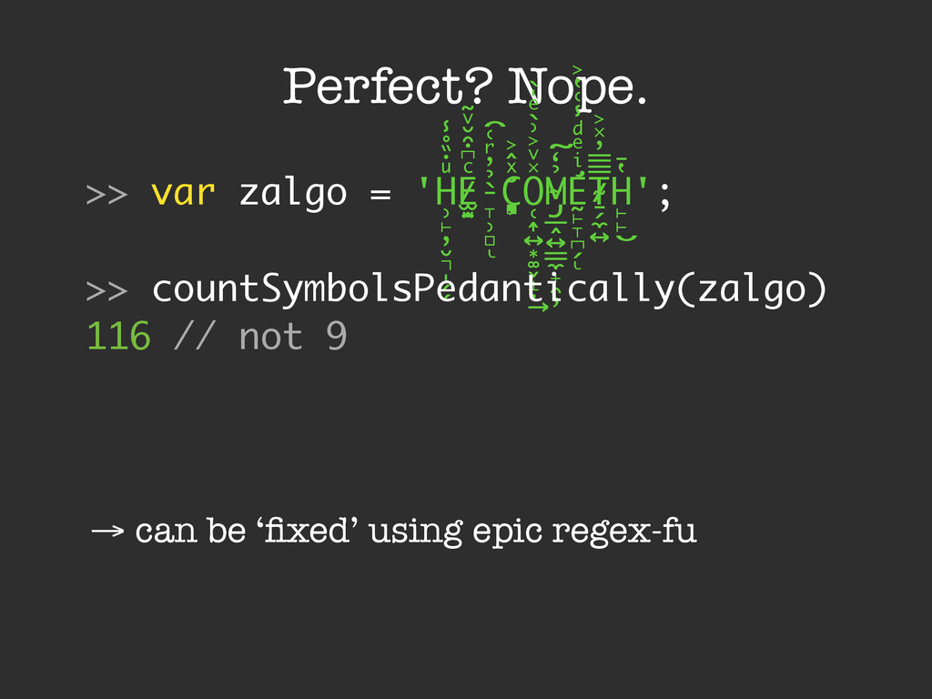 Perfect? Nope. → can be 'fixed' using epic regex...
