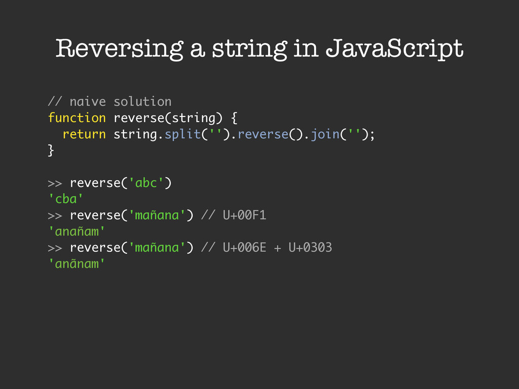 Reversing a string in JavaScript // naive solut...