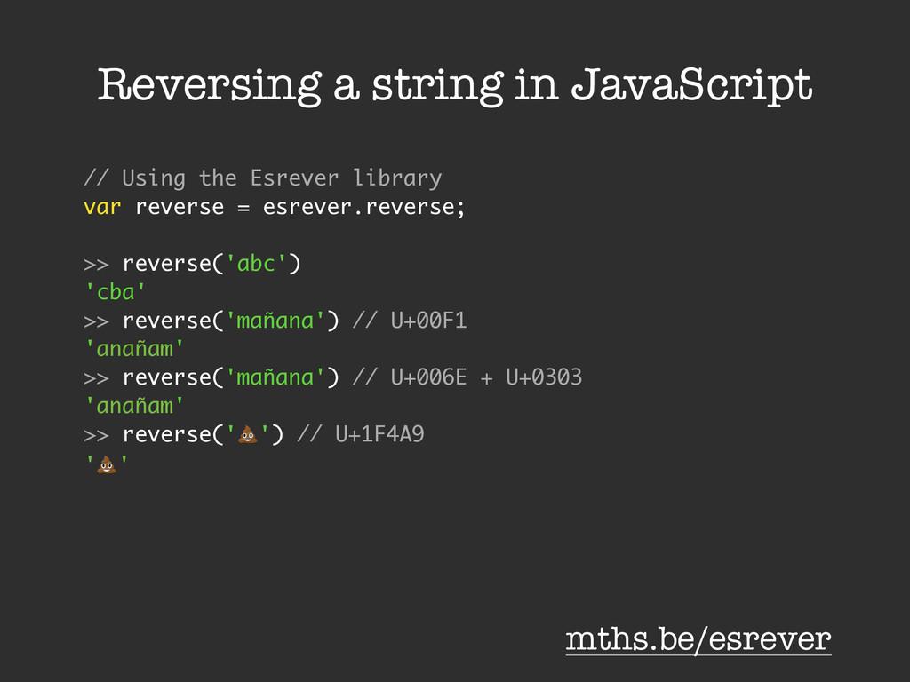 Reversing a string in JavaScript // Using the E...