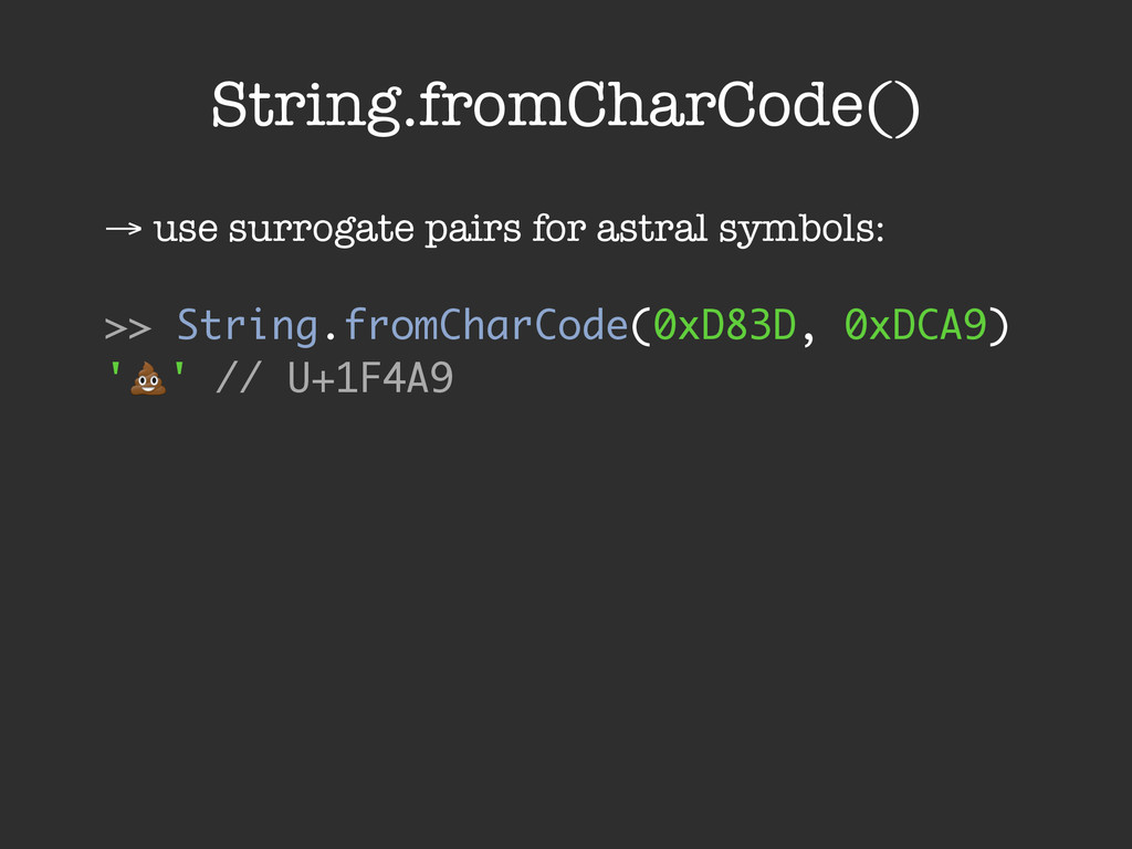 String.fromCharCode() → use surrogate pairs for...