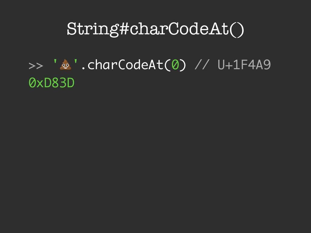 String#charCodeAt() >> '!'.charCodeAt(0) // U+1...