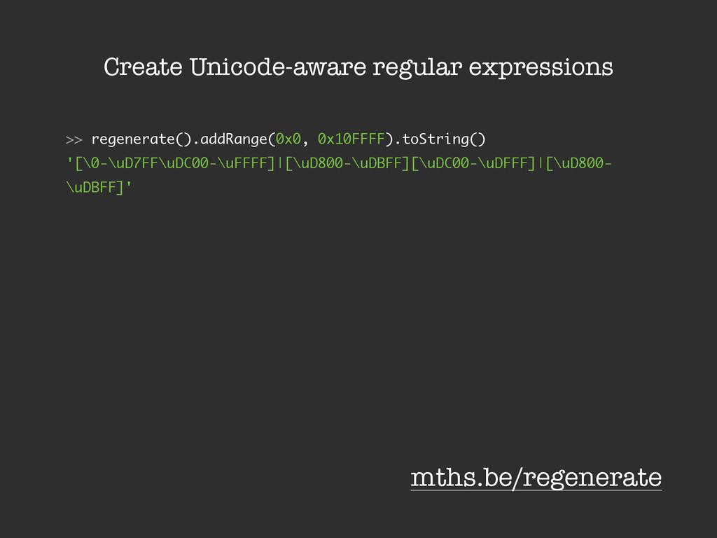 Create Unicode-aware regular expressions >> reg...