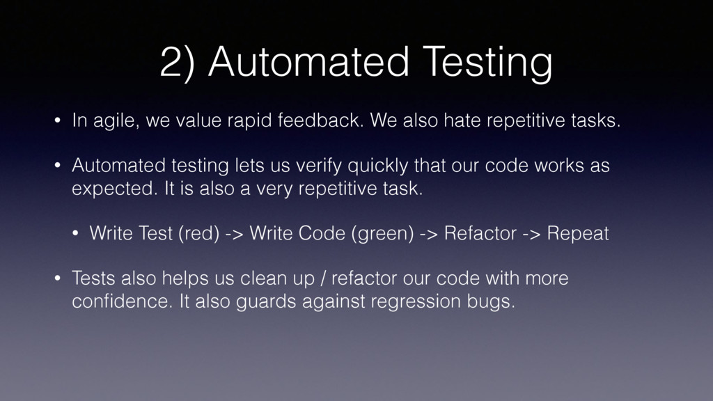 2) Automated Testing • In agile, we value rapid...