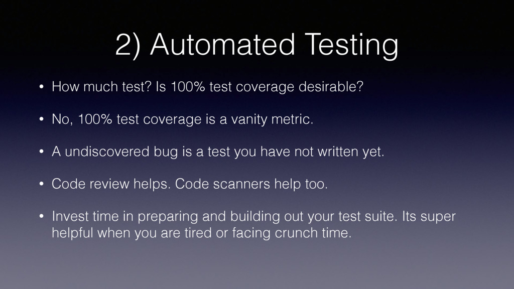 2) Automated Testing • How much test? Is 100% t...