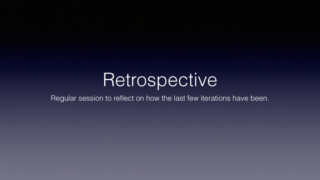 Retrospective Regular session to reflect on how ...