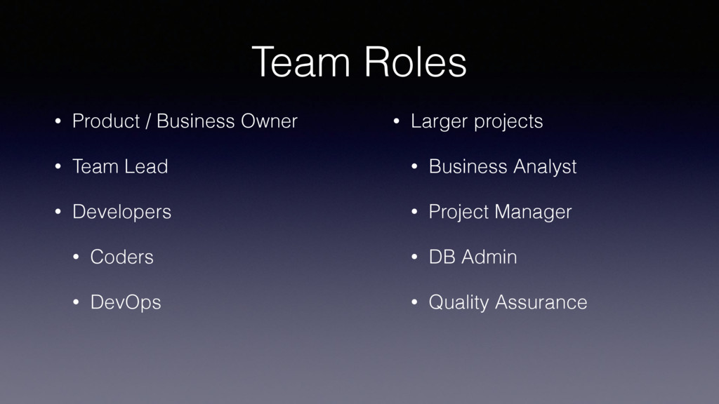 Team Roles • Product / Business Owner • Team Le...