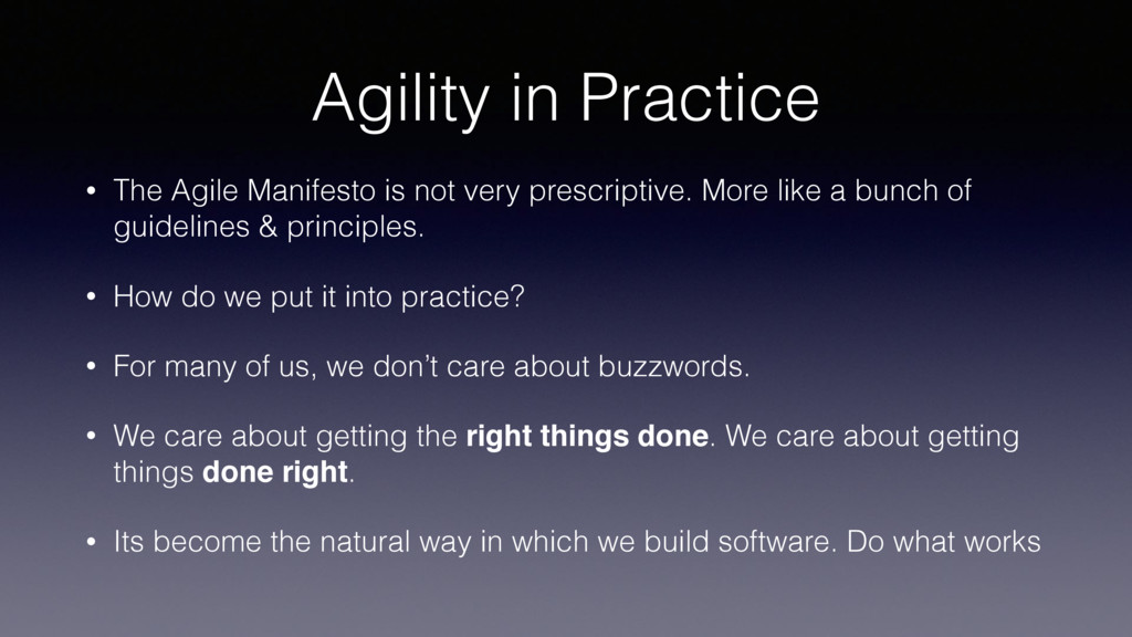 Agility in Practice • The Agile Manifesto is no...