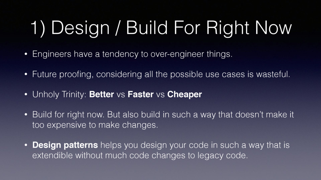 1) Design / Build For Right Now • Engineers hav...