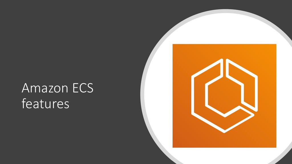 Amazon ECS features