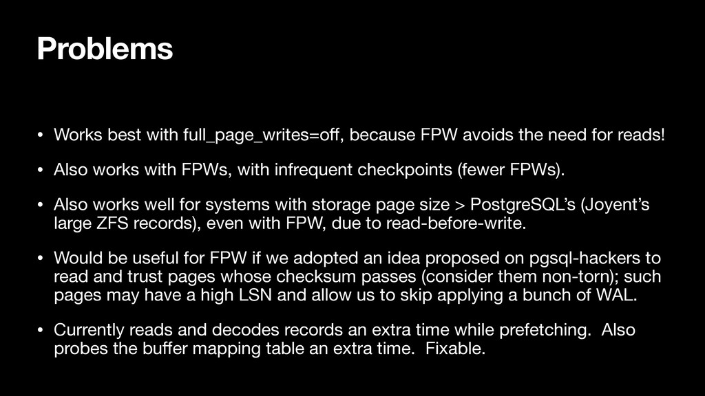 Problems • Works best with full_page_writes=off,...