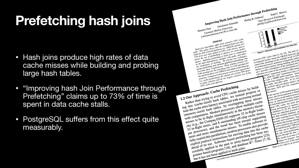 Prefetching hash joins • Hash joins produce hig...
