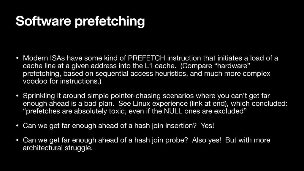 Software prefetching • Modern ISAs have some ki...