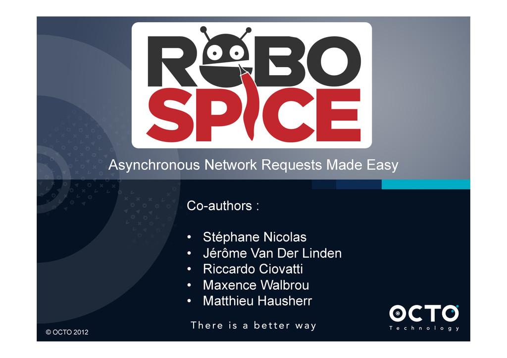 2 © OCTO 2012 © OCTO 2012 Asynchronous Network ...