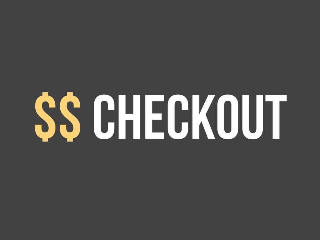 $$ checkout