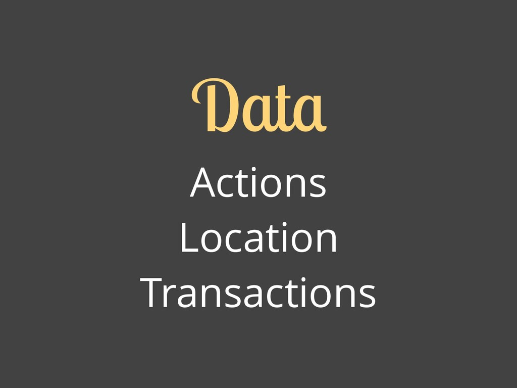 Actions Location Transactions Dat
