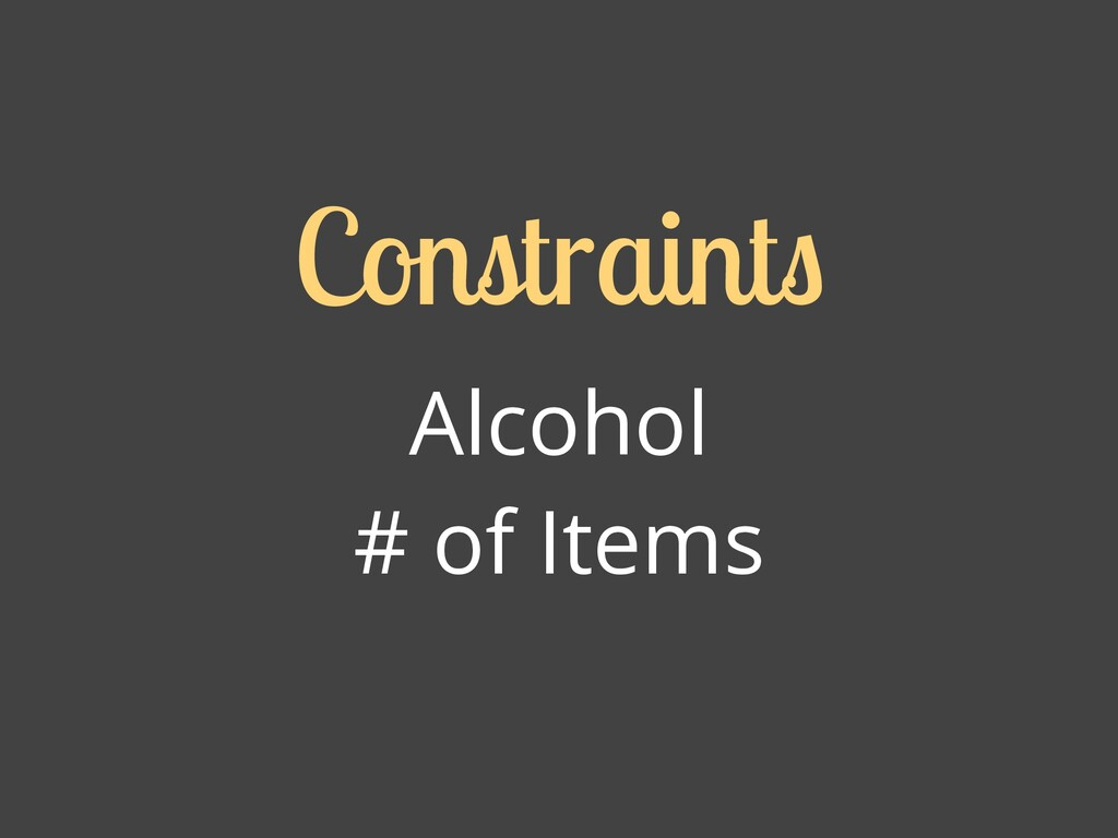 Alcohol # of Items Constraint