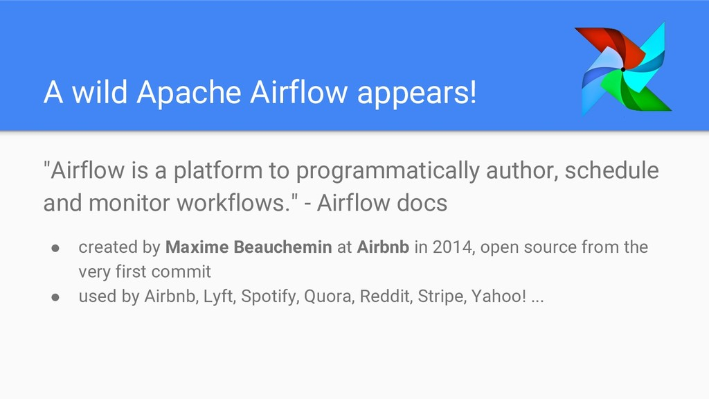 "A wild Apache Airflow appears! ""Airflow is a pl..."